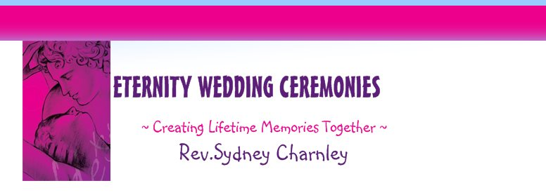 ETERNITY WEDDING CEREMONIES - ~ Creating Lifetime Memories Together ~